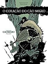 O Coração do Cão Negro (Contos do Cão Negro Livro 1)