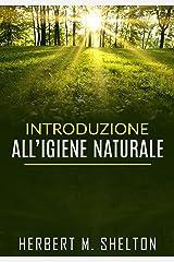Introduzione all'Igiene naturale (Italian Edition) Kindle Edition
