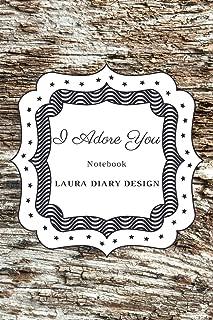 I Adore You (Notebook) Laura Diary Design: 6x9