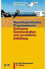 Neurolinguistisches Programmieren: Gelungene Kommunikation und persönliche Entfaltung Kindle Ausgabe