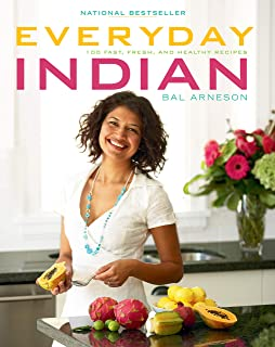 Everyday Indian: Healthy Meals for Those Who Matter Most