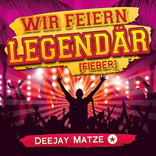 reputable site a6e34 81ab8 Wir feiern legendär (Fieber) by Deejay Matze on Amazon Music ...