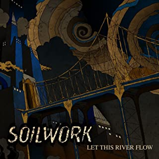 soilwork let this river flow