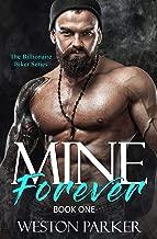 Mine Forever #1 (The Billionaire Biker Series)
