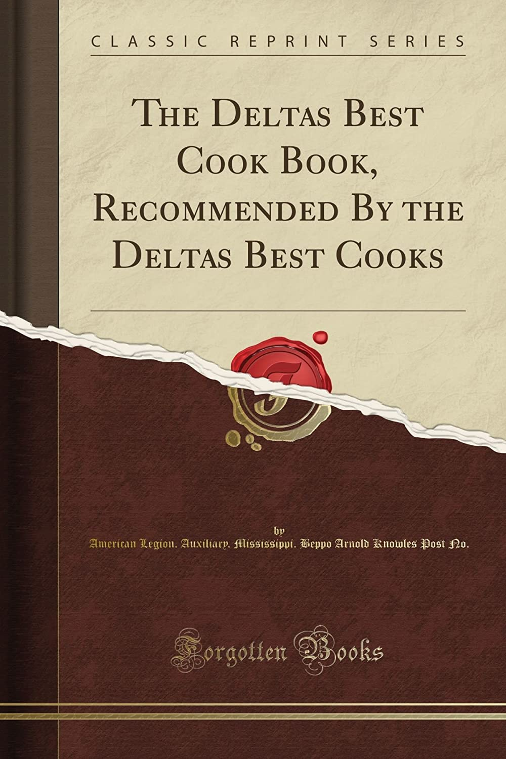 The Delta's Best Cook Book, Recommended By the Delta's Best Cooks (Classic Reprint)