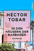 In den Häusern der Barbaren: Roman (Literatur-Preisträger) (German Edition)