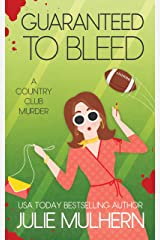 Guaranteed to Bleed (The Country Club Murders Book 2) Kindle Edition