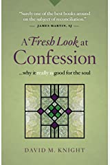 A Fresh Look at Confession...why it really is good for the soul Kindle Edition