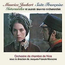 Maurice Jaubert : Suite Française, intermèdes et autres oeuvres orchestrales