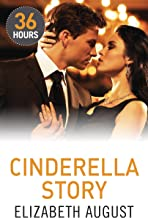 Cinderella Story (36 Hours Book 5)