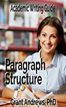 Academic Writing Guide: Paragraph Structure (Essay and Thesis Writing Book 11)