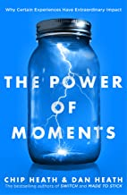 The Power of Moments: Why Certain Experiences Have