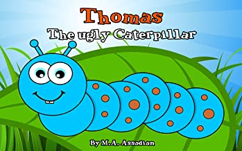 Caterpillar Book:Thomas The ugly caterpillar (Bedtime Stories For Kids Ages 4-8) Kids Books - Children's Books - Early Readers -
