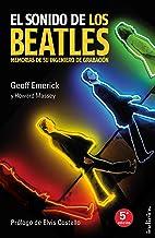 El sonido de los Beatles: Memorias de su ingeniero de grabación (Indicios no ficción) (Spanish Edition)