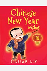 Chinese New Year Wishes: Chinese Spring and Lantern Festival Celebration (Fun Festivals Book 2) Kindle Edition
