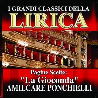 Amilcare Ponchielli : La Gioconda, Pagine scelte (I grandi classici della Lirica)