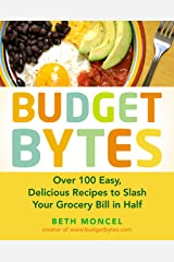 Budget Bytes: Over 100 Easy, Delicious Recipes to Slash Your Grocery Bill in Half: A Cookbook Kindle Edition