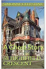 53 Highfield Crescent: A Ghost Story Kindle Edition