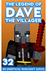Dave the Villager 32: An Unofficial Minecraft Series (The Legend of Dave the Villager) Kindle Edition