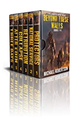 Beyond These Walls - Books 1 - 6 Boxset: A Post-Apocalyptic Survival Thriller (Beyond These Walls Boxset) Kindle Edition