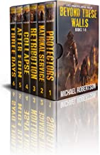 Beyond These Walls - Books 1 - 6 Boxset: A Post-Apocalyptic Survival Thriller (Beyond These Walls Boxset)