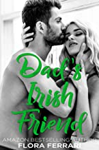 Dad's Irish Friend (A Man Who Knows What He Wants Book 101)