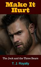 Make It Hurt: The Jock and the Three Bears (Gay Bears and Cubs Book 3) (English Edition)