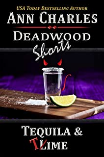 Tequila & Time: A Short Story from the Deadwood Humorous Mystery Series (Deadwood Shorts Book 4)