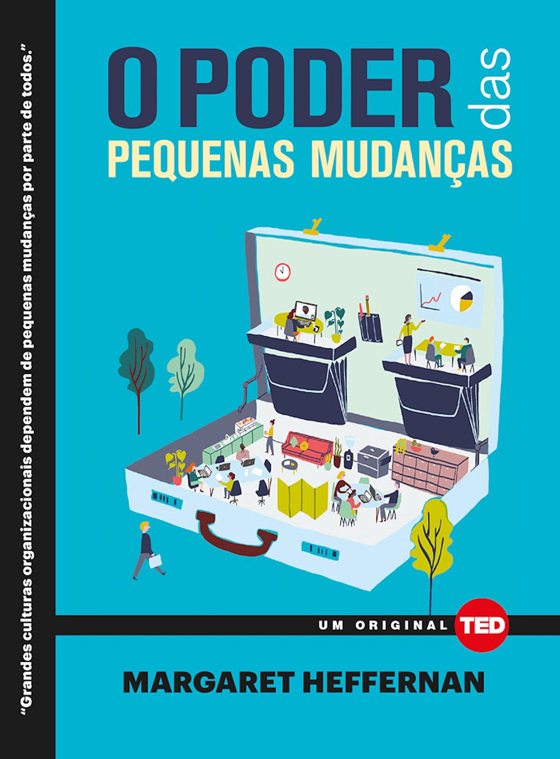 O Poder das pequenas mudanças (Ted Books) (Portuguese Edition)