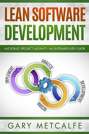Lean Software Development: Avoiding Project Mishaps:A Guide Beyond the Basics
