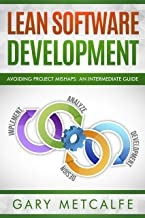 Lean Software Development: Avoiding Project Mishaps:A Guide Beyond the Basics