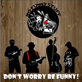 Don't Worry Be Funny!