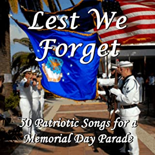 Lest We Forget: 50 Patriotic Songs for a Memorial Day Parade