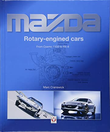 Mazda Rotary-Engined Cars from Cosmo 110s to Rx-8: Marc