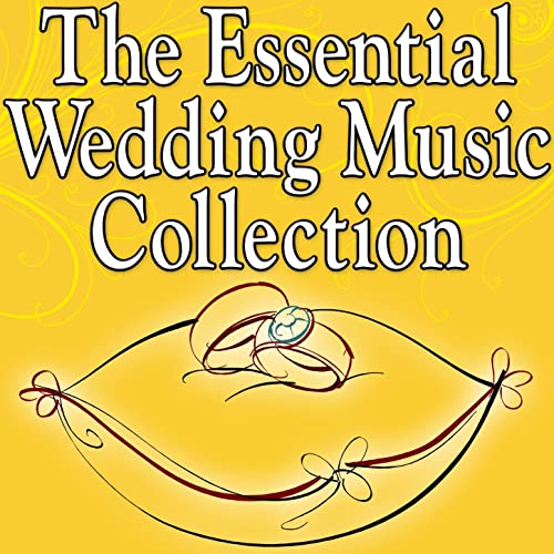 The Essential Wedding Music Collection by Party Music
