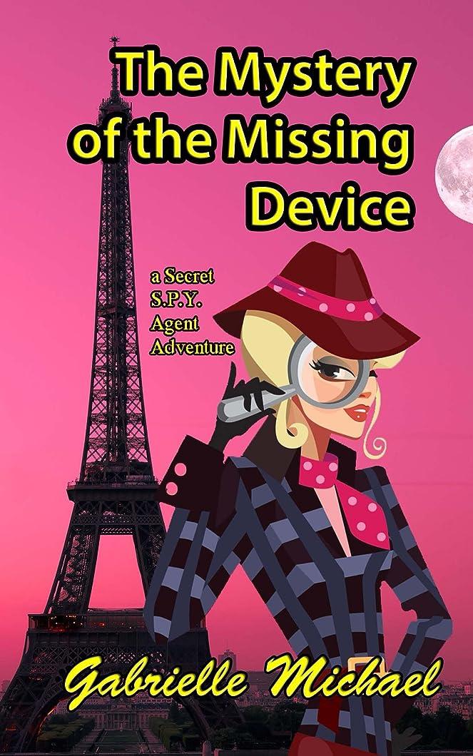 調整可能二次基準The Mystery of the Missing Device (A Secret SPY Agent adventure Book 1) (English Edition)