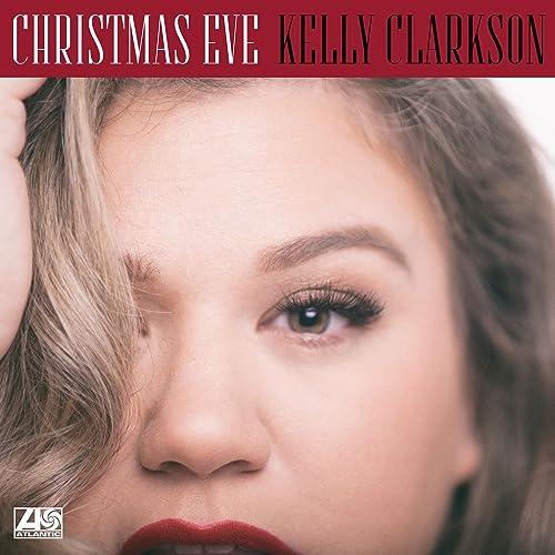 Kelly Clarkson Christmas Eve.Christmas Eve