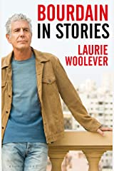 Bourdain: In Stories Kindle Edition