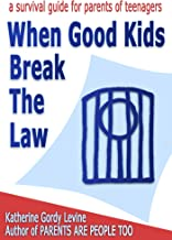 When Good Kids Break The Law (When Good Kids Do Bad Things Book 9)