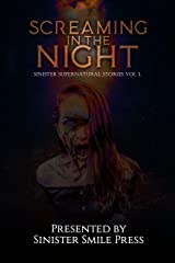 Screaming in the Night (Sinister Supernatural Stories Book 1) Kindle Edition