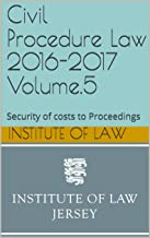 Civil Procedure Law 2016-2017  Volume.5: Security of costs to Proceedings (Institute of Law Study Guides )