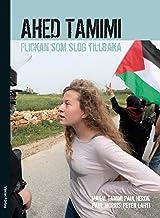 Ahed Tamimi : flickan som slog tillbaka