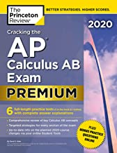 Cracking the AP Calculus AB Exam 2020, Premium Edition: 6 Practice Tests + Complete..