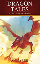 Dargon Tales : Attack of Fire Dragon: (Magical Adventure, Friendship, Grow up, Fantasy books for ages 9-12)