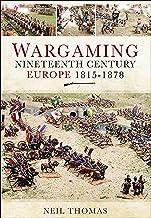 Wargaming: Nineteenth Century Europe, 1815–1878