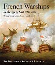 French Warships in the Age of Sail, 1786–1861: Design, Construction, Careers and Fates (English Edition)