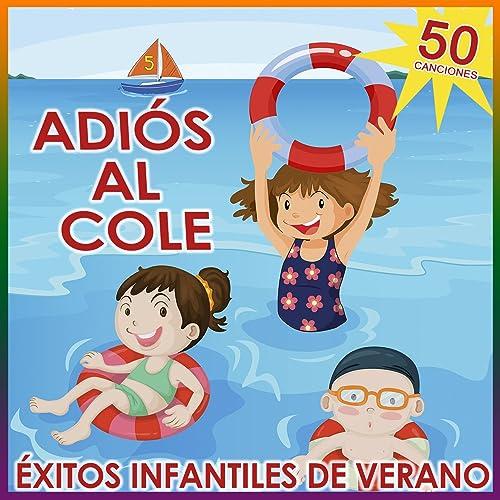 Adiós al Cole. 50 Éxitos Infantiles de Verano