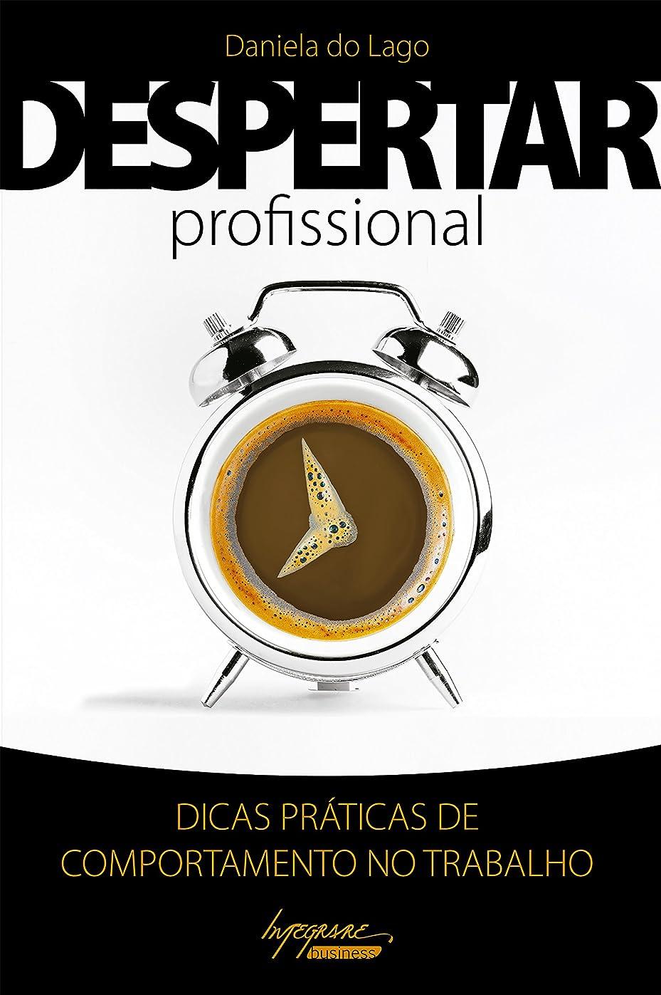 フォルダ反抗調停するDespertar profissional: Dicas práticas de comportamento no trabalho (Portuguese Edition)