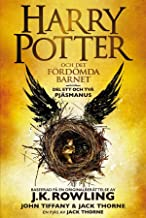 Harry Potter och Det fördömda barnet Del ett och två: Det officiella manuskriptet till West Enduppsättningen (Swedish Edit...