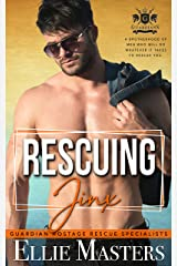 Rescuing Jinx (Guardian Hostage Rescue Specialists) Kindle Edition